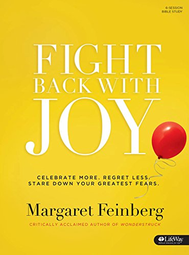 9781430038221: Fight Back With Joy: Celebrate More, Regret Less, Stare Down Your Greatest Fears Member's Workbook
