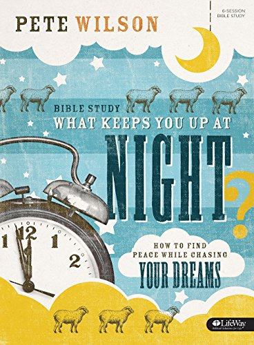 9781430042457: What Keeps You Up at Night?: How to Find Peace While Chasing Your Dreams (Member Book)