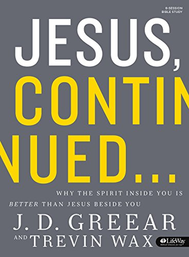 9781430042471: Jesus Continued: Why the Spirit Inside You is Better than Jesus Beside You (Member Book)