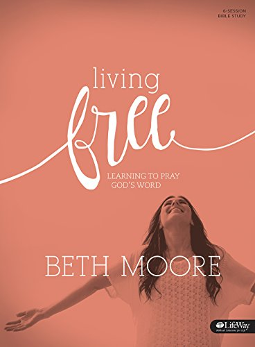 9781430043300: Living Free: Learning to Pray God's Word, Revised (Member Book) (Bible Study)