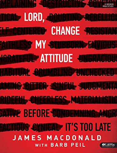9781430062936: Lord, Change My Attitude - Bible Study Book: Before It's Too Late