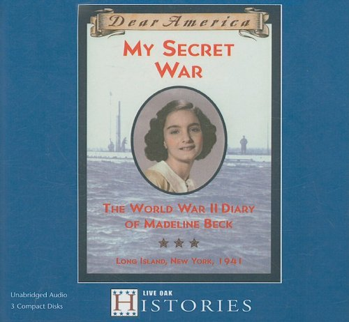9781430103578: My Secret War: The World War II Diary of Madeline Beck, Long Island, New York, 1941 (Dear America)