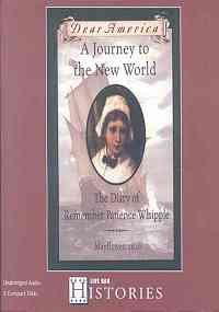 9781430103691: A Journey to the New World: The Diary of Remember Patience Whipple, Mayflower, 1620 [With Hardcover Book] (Dear America)