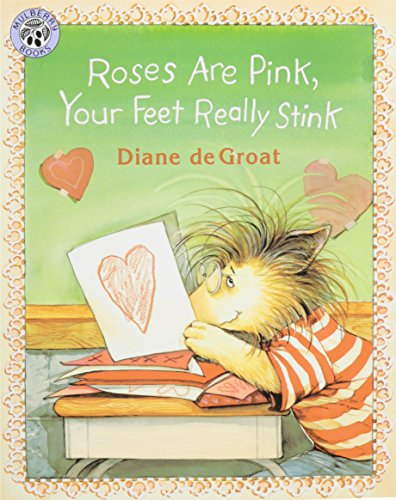 9781430107002: Roses Are Pink, Your Feet Really Stink (Gilbert and Friends)