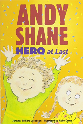 Andy Shane, Hero at Last: Jacobson, Jennifer Richard