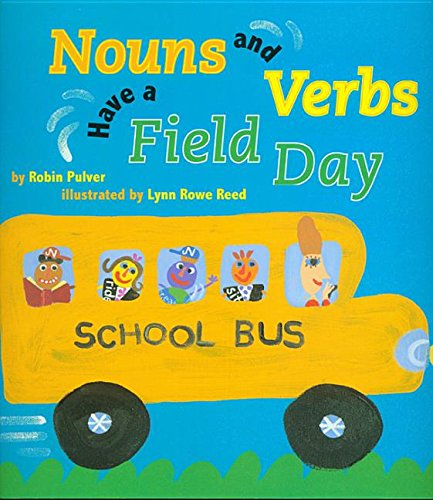 Nouns and Verbs Have a Field Day with CD (1430111178) by Robin Pulver