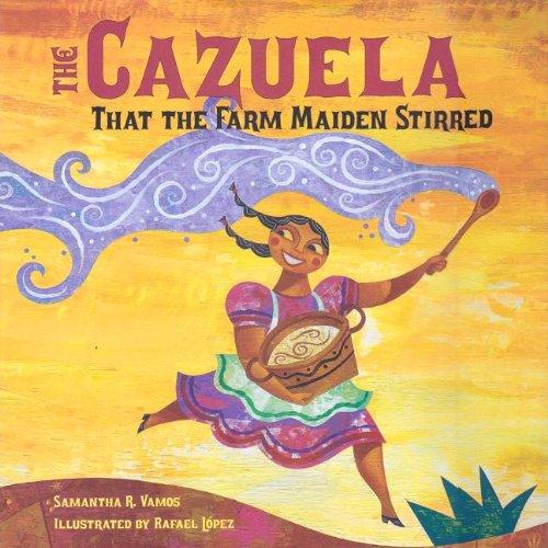 9781430114451: The Cazuela That the Farm Maiden Stirred