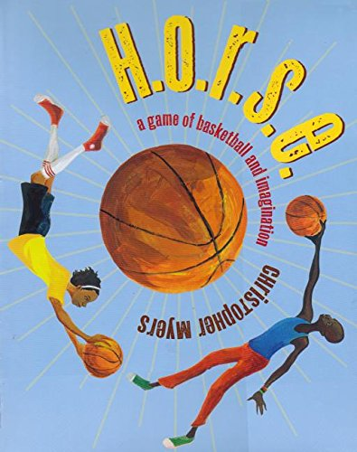 H.O.R.S.E.: A Game of Imagination and Basketball (Compact Disc): Christopher Myers