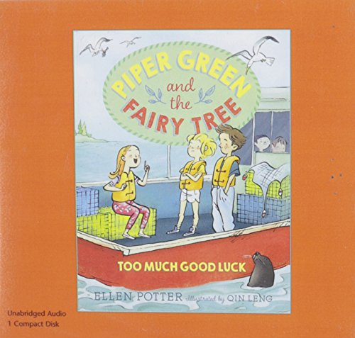 Piper Green and the Fairy Tree Too Much Good Luck (Compact Disc): Ellen Potter