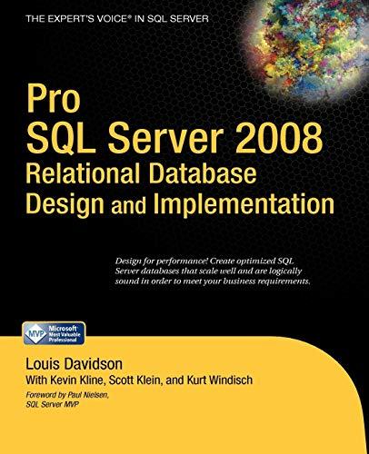 Pro SQL Server 2008 Relational Database Design: Louis Davidson, Kevin