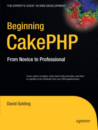 9781430209775: Beginning CakePHP: From Novice to Professional (Beginning From Novice to Professional)