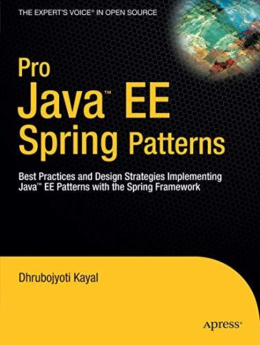 Pro Java EE Spring Patterns: Best Practices: Dhrubojyoti Kayal