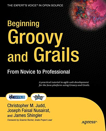 9781430210450: Beginning Groovy and Grails: From Novice to Professional