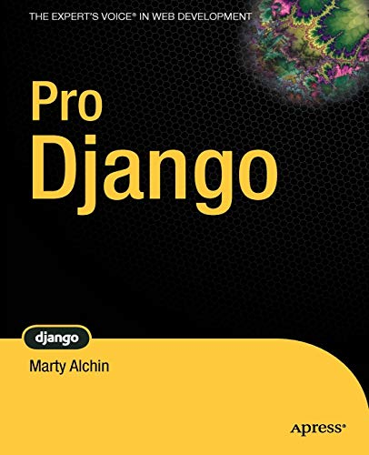 9781430210474: Pro Django (The Expert's Voice in Web Development)