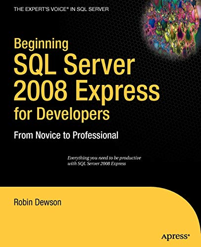 9781430210900: Beginning SQL Server 2008 Express for Developers: From Novice to Professional (Expert's Voice in SQL Server)