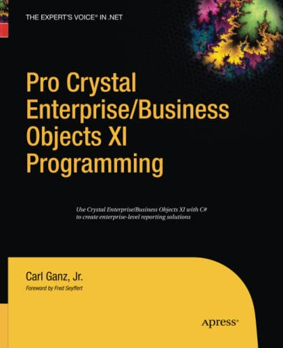 9781430211709: Pro Crystal Enterprise / BusinessObjects XI Programming