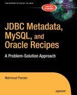 9781430213659: JDBC Metadata, MySQL, and Oracle Recipes: A Problem-Solution Approach