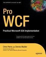9781430213970: Pro WCF: Practical Microsoft SOA Implementation