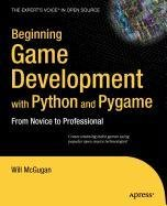9781430214878: Beginning Game Development with Python and Pygame: From Novice to Professional