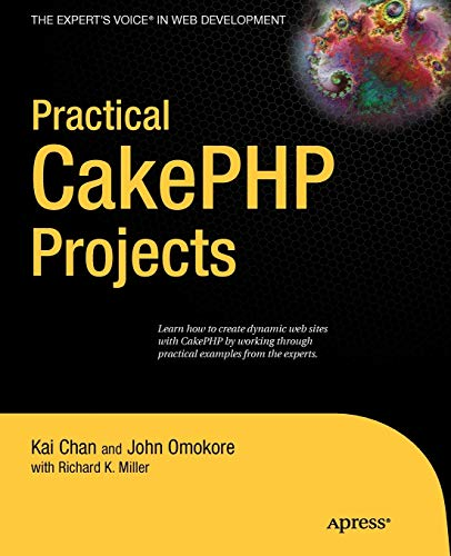 Practical CakePHP Projects (Practical Projects): Kai Chan, John
