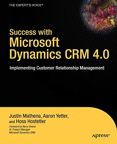 9781430216049: Success with Microsoft Dynamics CRM 4.0: Implementing Customer Relationship Management (Expert's Voice)