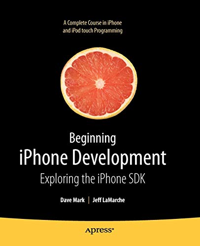 9781430216261: Beginning iPhone Development: Exploring the iPhone SDK
