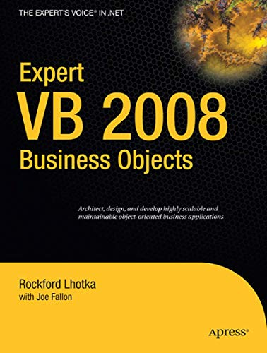 Expert VB 2008 Business Objects (Expert's Voice in .NET) (1430216387) by Joe Fallon; Rockford Lhotka