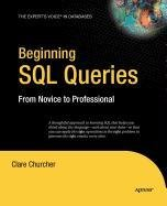9781430217046: Beginning SQL Queries: From Novice to Professional