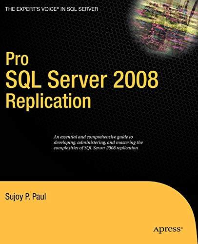 9781430218074: Pro SQL Server 2008 Replication (Expert's Voice in SQL Server)