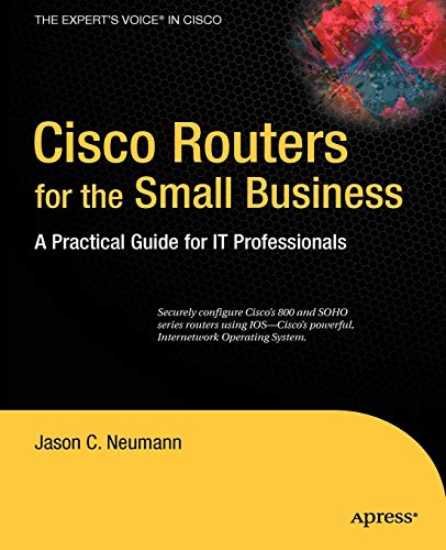 9781430218517: Cisco Routers for the Small Business: A Practical Guide for IT Professionals (Expert's Voice in Cisco)