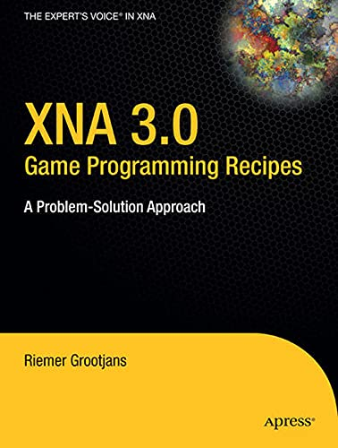 9781430218562: Xna 3.0 Game Programming Recipes: A Problem-Solution Approach