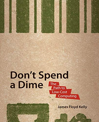 9781430218630: Don't Spend A Dime: The Path to Low-Cost Computing