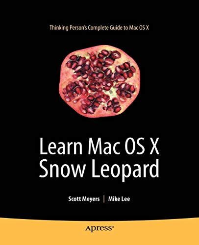 Learn Mac OS X Snow Leopard (Learn Series) (1430219467) by Mike Lee; Scott Meyers