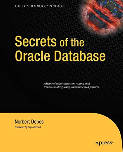 9781430219521: Secrets of the Oracle Database (Expert's Voice in Oracle)