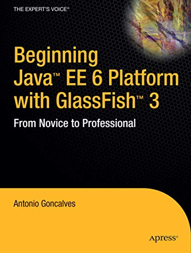 9781430219545: Beginning Java EE 6 Platform with GlassFish 3: From Novice to Professional (Expert's Voice in Java Technology)