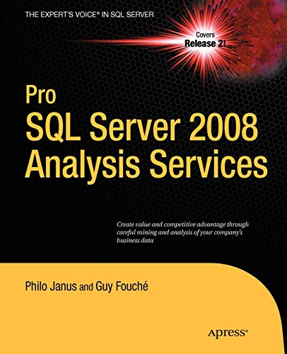 Pro SQL Server 2008 Analysis Services (Expert's Voice in SQL Server): Janus, Philo; Fouche, ...