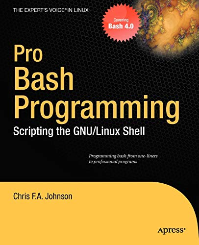 9781430219972: Pro Bash Programming: Scripting the Linux Shell (Expert's Voice in Linux)
