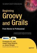 9781430220268: Beginning Groovy and Grails: From Novice to Professional