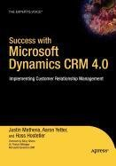 9781430220572: Success with Microsoft Dynamics CRM 4.0: Implementing Customer Relationship Management