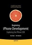 9781430220688: Beginning iPhone Development: Exploring the iPhone SDK
