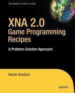 9781430221784: XNA 2.0 Game Programming Recipes: A Problem-Solution Approach
