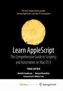 9781430222385: Learn AppleScript: The Comprehensive Guide to Scripting and Automation on Mac OS X