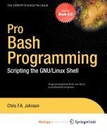 9781430222453: Pro Bash Programming: Scripting the Linux Shell