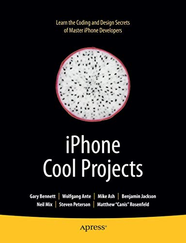 iPhone Cool Projects: Ante, Wolfgang; Bennett, Gary; Peterson, David; Jackson, Jonathan; Bennett, ...