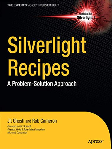 Silverlight Recipes: A Problem-Solution Approach (Books for Professionals by Professionals): ...