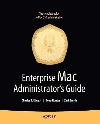 Enterprise Mac Administrators Guide (Books for Professionals: Charles Edge Jr;