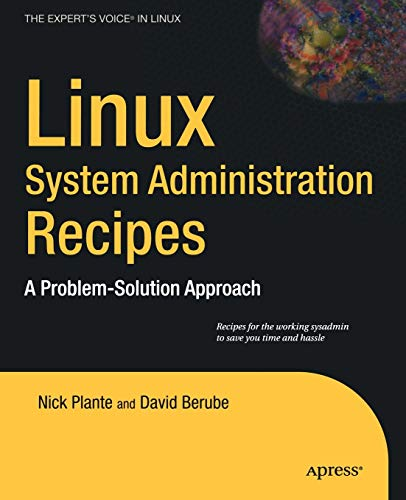 Linux System Administration Recipes: A Problem-Solution Approach: Juliet Kemp