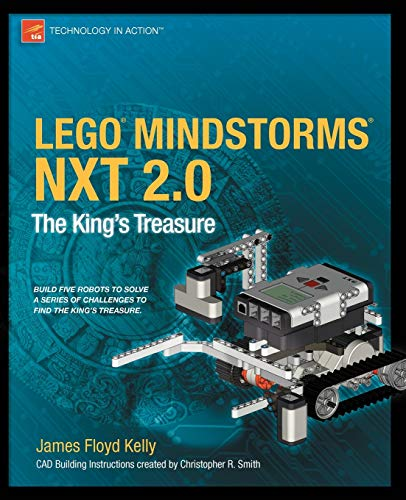 Lego Mindstorms NXT 2.0: The King's Treasure (Technology in Action): Floyd Kelly, James
