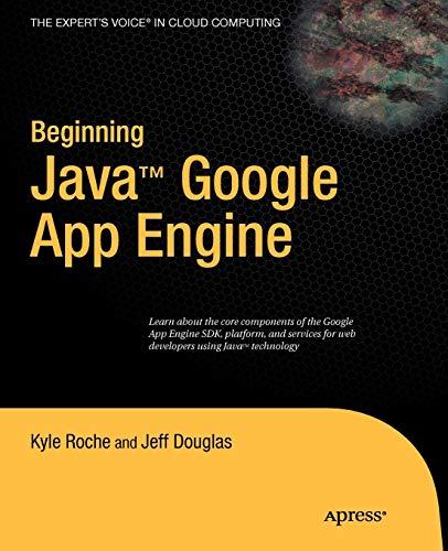 Beginning Java Google App Engine: Roche, Kyle; Valdez, Iein; Douglas, Jeff