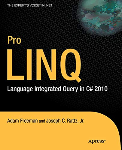9781430226536: Pro LINQ: Language Integrated Query in C# 2010 (Expert's Voice in .NET)